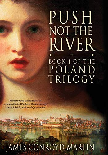 9780997894530: Push Not the River (The Poland Trilogy Book 1)