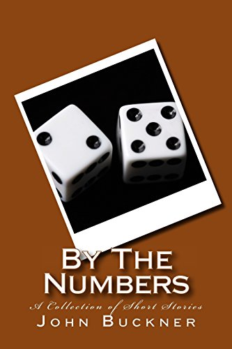 By the Numbers: A Collection of Short: Buckner, MR John
