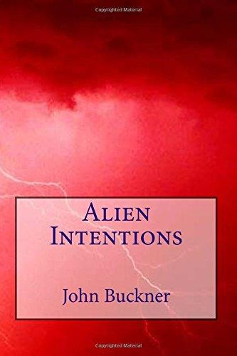 Alien Intentions: Buckner, John