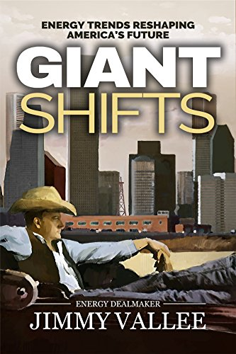 Giant Shifts - Energy Trends Reshaping America's Future: Jimmy Vallee