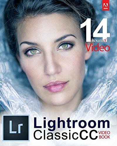 Adobe Lightroom Classic CC Video Book: Tony Northrup