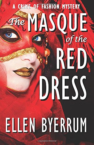 The Masque of the Red Dress (The Crime of Fashion Mysteries) (Volume 11): Ellen Byerrum