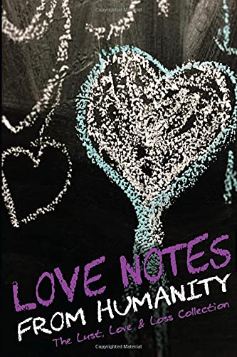 Love Notes From Humanity: The Lust, Love: Julie Anderson