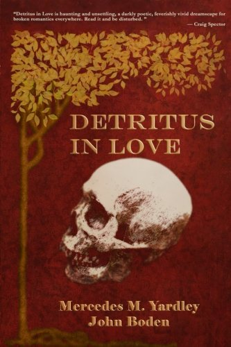 Detritus in Love Yardley, Mercedes M. and