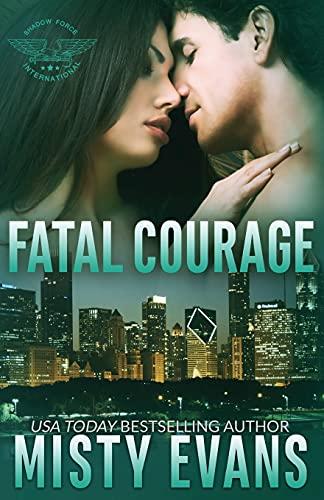 9780997989502: Fatal Courage (Shadow Force International) (Volume 3)