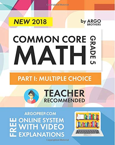 Argo Brothers Math Workbook, Grade 5: Common Core Multiple Choice (5th Grade) 2017 Edition: Argo ...