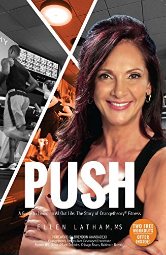 9780998001500: PUSH - A Guide to Living an All Out Life: The Story of Orangetheory Fitness