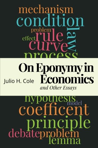On Eponymy in Economics and Other Essays: Cole, Julio H.