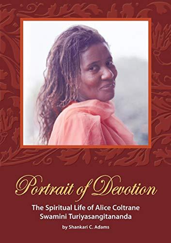 9780998053516: Portrait of Devotion: Spiritual Life of Alice Coltrane Swamini Turiyasangitananda