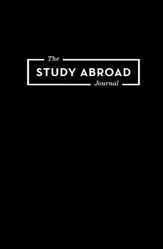 The Study Abroad Journal: Your Roadmap to an Epic Experience Abroad: Brooke Roberts