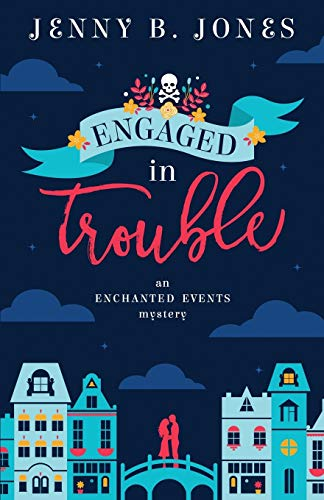 9780998109800: Engaged in Trouble (An Enchanted Events Mystery) (Volume 1)