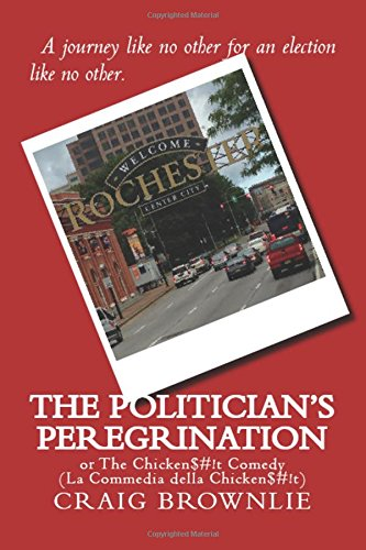 9780998115207: The Politician's Peregrination: or The Chicken$#!t Comedy