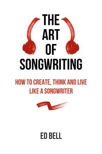 The Art of Songwriting: Ed Bell