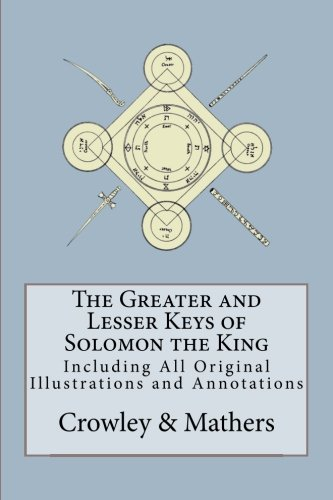 The Greater and Lesser Keys of Solomon: Crowley, Aleister