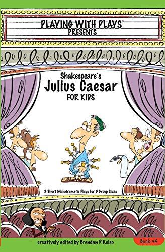 Shakespeare's Julius Caeser for Kids: 3 Short: Kelso, Brendan P