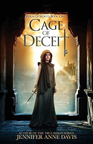 Cage of Deceit: Reign of Secrets, Book 1 (Volume 1): Jennifer Anne Davis