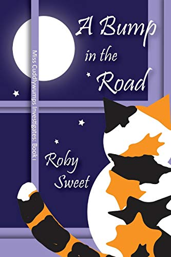 A Bump in the Road (Miss Cuddlywumps Investigates): Roby Sweet