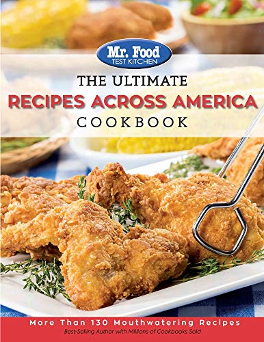 The Ultimate Recipes Across America Cookbook: More Than 130 Mouthwatering Recipes