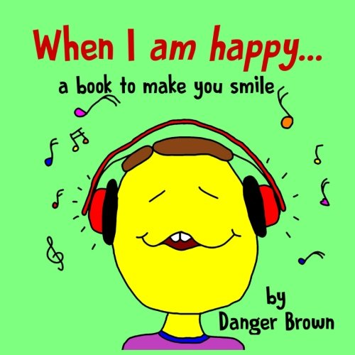 9780998203812: When I am Happy: a book to make you smile