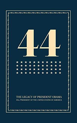 44: The Legacy of President Obama: President Obama Book