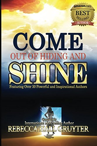 Come Out of Hiding and Shine: Featuring: Hall Gruyter, Rebecca,