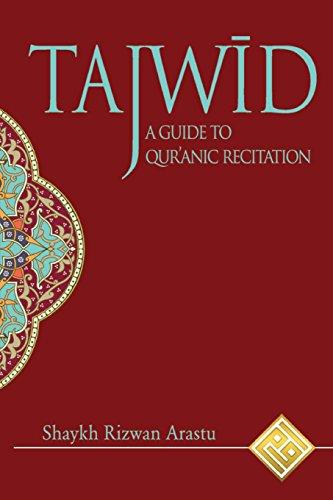 Tajwid: A Guide to Quranic Recitation: Arastu, Shaykh Rizwan