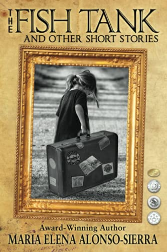 The Fish Tank: And Other Short Stories: Alonso-Sierra, Maria Elena
