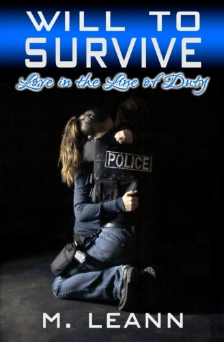 Will to Survive: Love in the Line of Duty: M. Leann