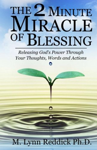 The 2 Minute Miracle of Blessing: Reddick Ph. D.,