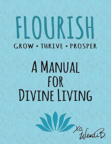 Flourish: Grow Thrive Prosper: Wendi Blum
