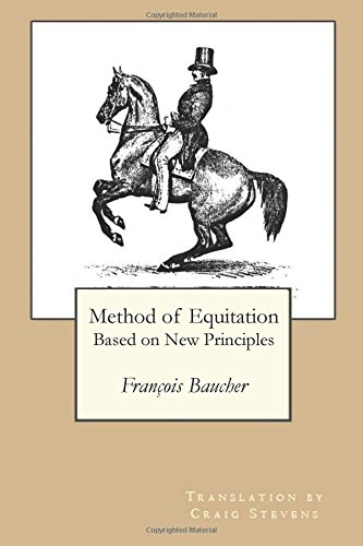 Method of Equitation Based on New Principles: Francois Baucher: Craig Stevens Translation (...