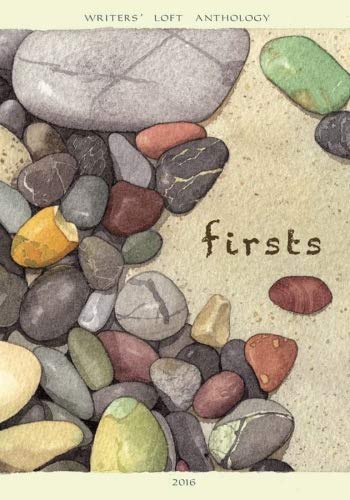 Firsts: Writers' Loft Anthology (The Writers' Loft): Iberall, Thea, Rogers,