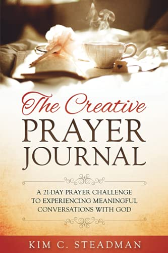 The Creative Prayer Journal: A 21-Day Prayer Challenge to Experiencing Meaningful Conversations ...