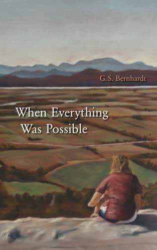 When Everything Was Possible: Bernhardt, G. S.