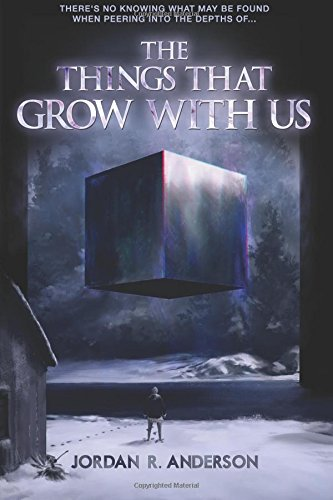 The Things That Grow with Us (Paperback): Jordan R Anderson