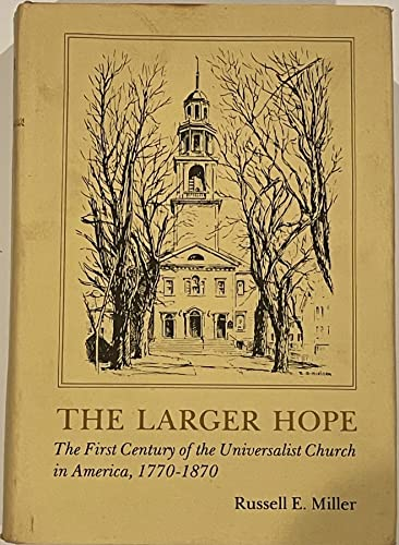 9780998356402: The larger hope: The first century of the Universalist Church in America, 1770-1870