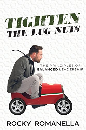 9780998386300: Tighten the Lug Nuts: The Principles of Balanced Leadership