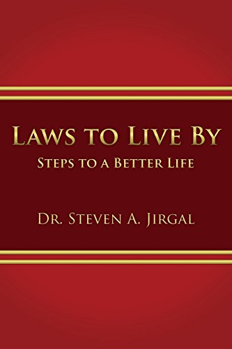 Laws to Live by: Steps to a: Jirgal, Dr Steven