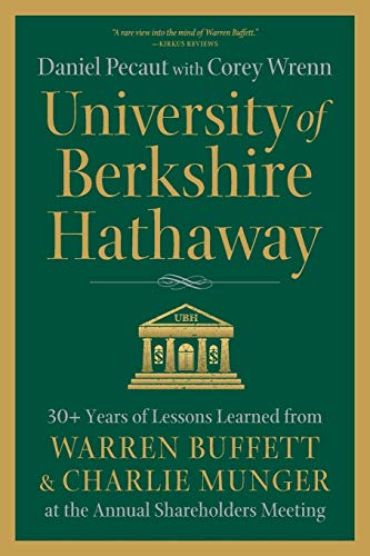 9780998406268: University of Berkshire Hathaway: 30 Years of Lessons Learned from Warren Buffett & Charlie Munger at the Annual Shareholders Meeting