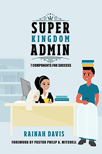 Super Kingdom Admin: 7 Components for Success: Rainah Davis