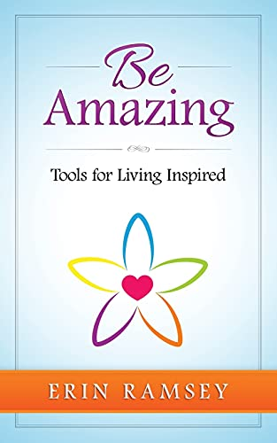 9780998443805: Be Amazing: Tools for Living INspired
