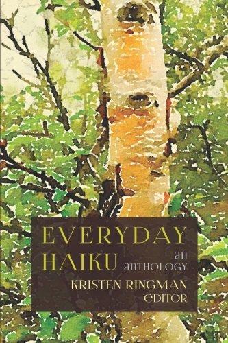 Everyday Haiku: an anthology: Ringman, editor, Kristen