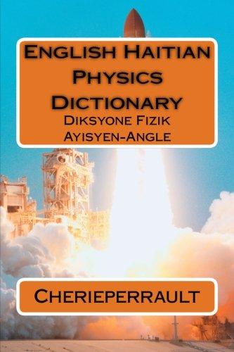 English-Haitian Physics Dictionary: Diksyone Fizik Ayisyen-Angle: Cherieperrault, Mr J.