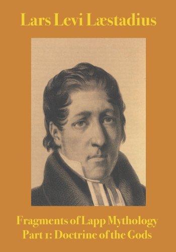 FRAGMENTS OF LAPP MYTHOLOGY: Laestadius, Lars Levi