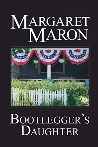 Bootlegger's Daughter: A Deborah Knott Mystery (Deborah Knott Mysteries): Margaret Maron