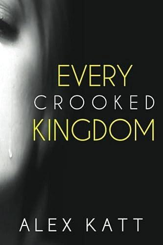 Every Crooked Kingdom: Alex Katt