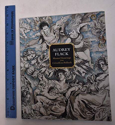 Audrey Flack : master drawings from Crivelli: Audrey Flack; Hollis