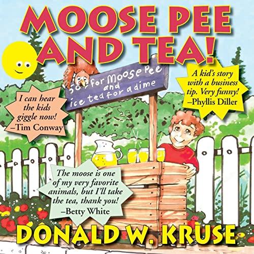 Moose Pee and Tea! (Paperback): Donald W Kruse