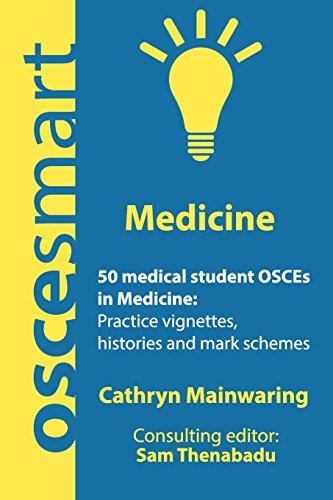 9780998526706: OSCEsmart - 50 medical student OSCEs in Medicine: Vignettes, histories and mark schemes for your finals.