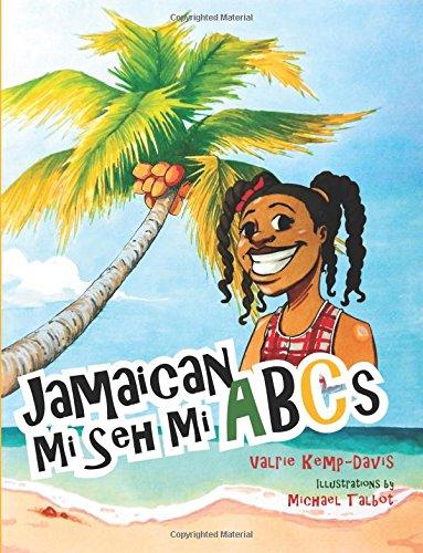 Jamaican Mi Seh Mi ABC's: Carradice Collection: Kemp-Davis, MS Valrie